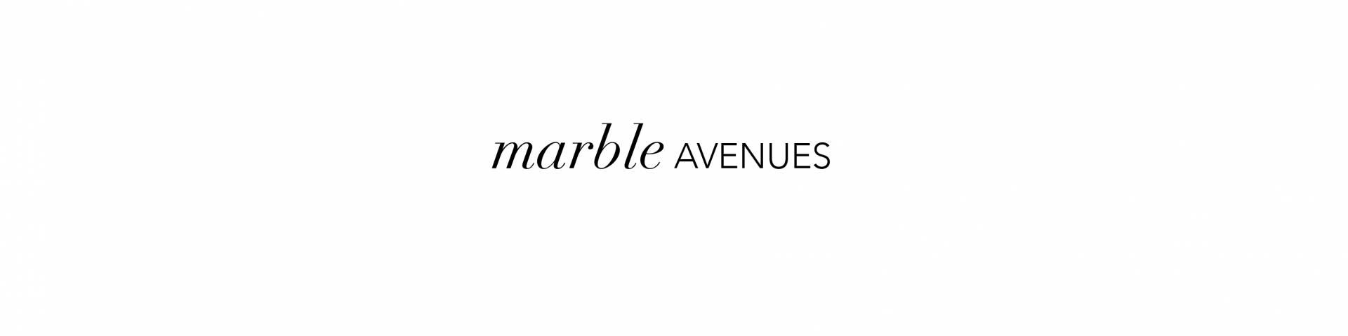 MARBLE AVENUES